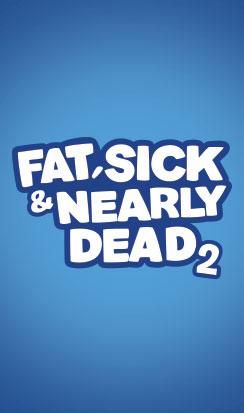 Fat, Sick & Nearly Dead 2