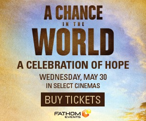 A Chance in the World comes to the big screen 5/30 only!
