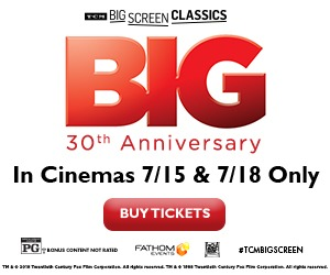Big returns to theaters for its 30th anniversary 7/15 & 7/18 only!