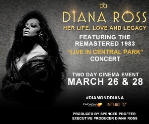 Diana Ross: Her Life, Love and Legacy on the big screen 3/26 & 28 only!