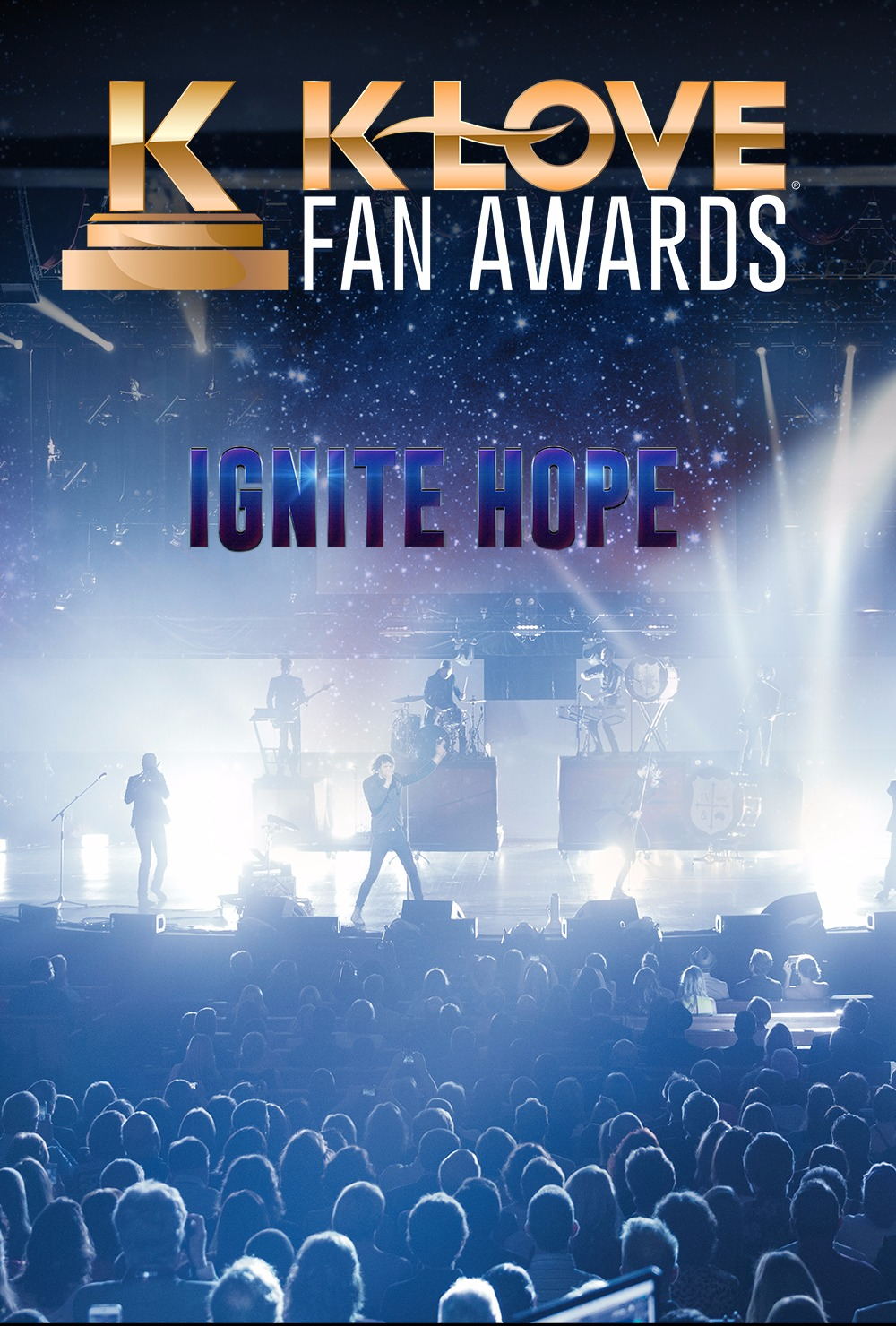 "The K-LOVE Fan Awards ""Ignite Hope"""
