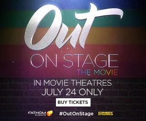 Out On Stage on the big screen 7/24 only!