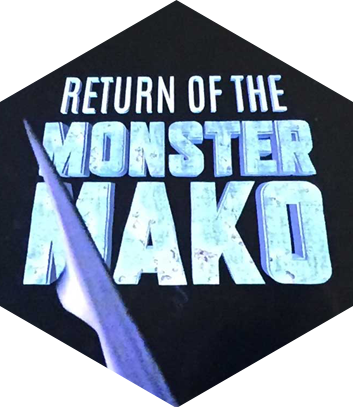 Return of the Monster Mako