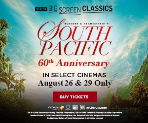 Celebrate the 60th Anniversary of South Pacific in cinemas 8/26 & 8/29!