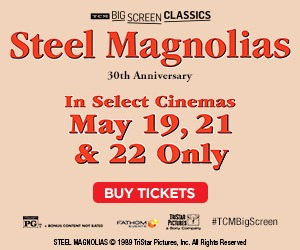 Steel Magnolias returns to movie theaters for a Special 30th Anniversary Event 5/19, 21 & 22!