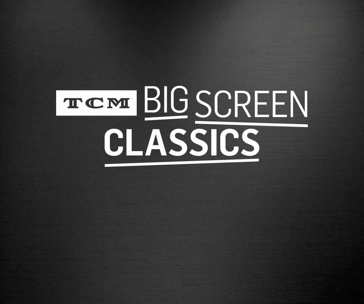 TCM Big Screen Classics